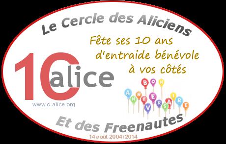 Joyeux Anniversaire Le Cercle des Aliciens & des Freenautes assistance et entraide bénévole pour les abonnés Alice Free