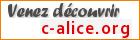 Venez découvrir C-Alice Le Cercle des Aliciens et ses forums d'entraide